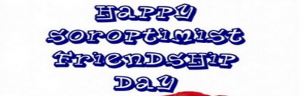 Happy Soroptimist Friendship Day 2015
