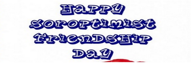 Happy Soroptimist Friendship Day 2015